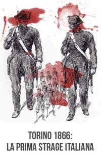 Torino 1866: la prima strage italiana